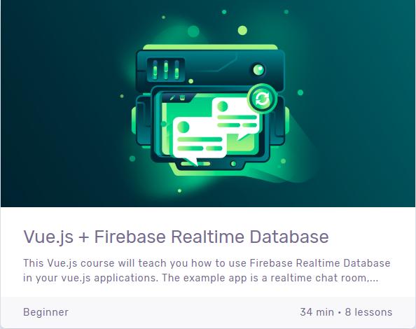 VueSchool io] Vue js + Firebase Realtime Database [2018, ENG