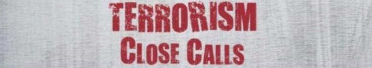 Terrorism Close Calls S01 720p WEB x264-W4F