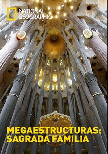 NG: Суперсооружения: Саграда Фамилья / Megastructures. Sagrada Familia (2018) DVB