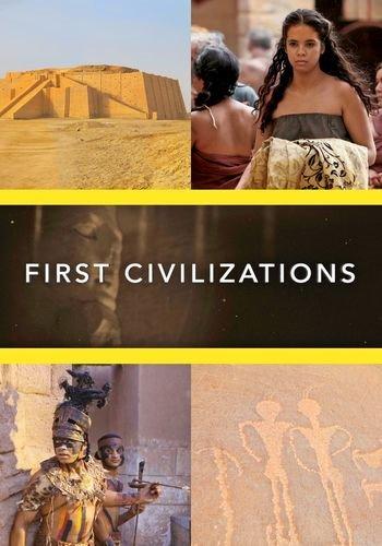 PBS. Первые цивилизации / First Civilizations (2018) HDTVRip [H.264 / 720p-LQ] (1-4 серия из 4)