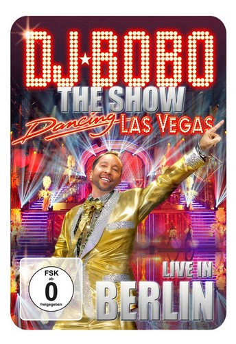 DJ Bobo: Dancing Las Vegas - Live in Berlin (2012, Blu-Ray)
