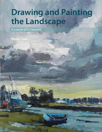 Philip Tyler - Drawing and Painting the Landscape: A course of 50 lessons / Рисуем и пишем красками пейзаж [2017, AZW3 / EPUB / PDF, ENG]