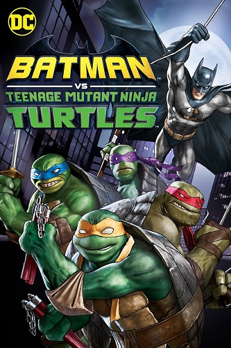 Batman vs Teenage Mutant Ninja Turtles 2019 1080p WEB-DL DD5 1 H264-CMRG