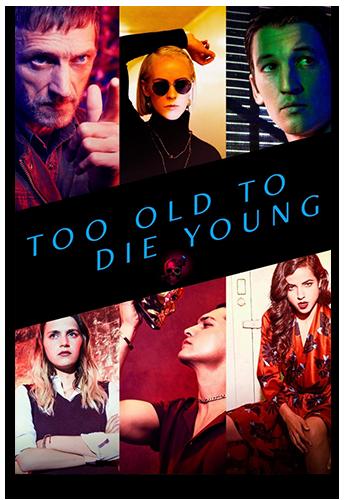 Слишком стар, чтобы умереть молодым / Too Old to Die Young [Сезон: 1] (2019) WEB-DL 720p | LostFilm
