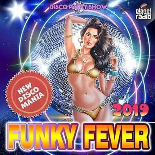 VA – Funky Fever: Disco Party Show (2019)