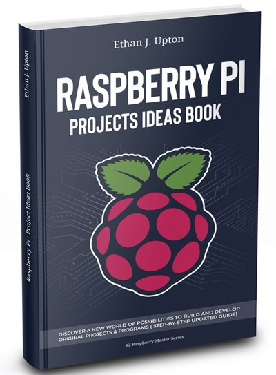 Raspberry Pi: Project Ideas Book