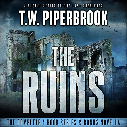 The Ruins Series Book 1-4 - T.W. Piperbrook